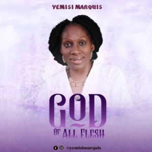 Yemisi Marquis - God Of All Flesh